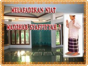 Melafazhkan Niat, Madzhab Syafi'iyyah?